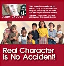Real Character Is No Accident